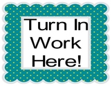 Turn in Work Here Sign in Green & Teal