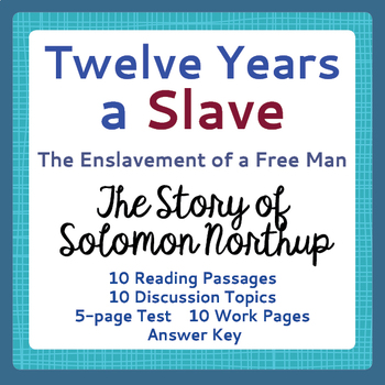 Slavery: Twelve Years a Slave - 10 Informational Text Passages, Activities