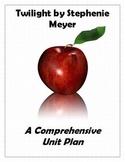 Twilight Unit Plan:  A Comprehensive Unit Plan for Meyer's