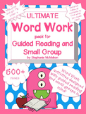 Ultimate Word Work Pack for Guided Reading and Small Group