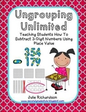 Ungrouping Unlimited (3 Digit Subtraction Using Place Value)