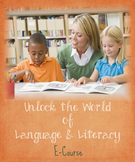 Unlock the World of Language & Literacy E-Course