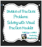Dividing Fractions:Visual Models to Solve Division of Frac