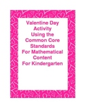 Valentine Day Activity - Common Core  Kindergarten Math St