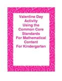 Valentine Day Activity - Common Core  Kindergarten Math St