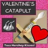 Valentine's Day Hershey's Kiss Catapult Engineering Scienc