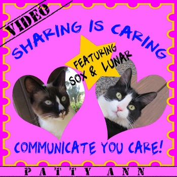 Communicate How To SHARE & CARE ~ VIDEO LEARNING Featuring 2 Silly & REAL Cats!