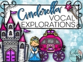 Vocal Explorations - Cinderella goes to the Ball