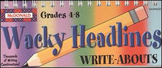 Wacky Headlines Write About Grades 4-8 Like New