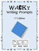 Wacky Writing Prompts (1st Edition)