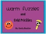Warm Fuzzies/Cold Pricklies