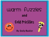 Warm Fuzzies/Cold Pricklies