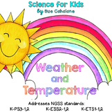 Weather and Temperature {Aligned with NGSS K-PS3-1,2;K-ESS