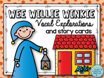 Wee Willie Winkie - Nursery Rhyme Slides, Posters, and Vocal Explorations
