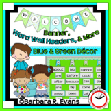 Welcome Banner and More - Blue and Green Edition