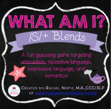 What Am I? A Describing Game {/S/+ Blends}