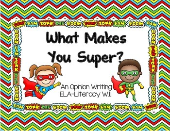 """What Makes You Super?""- A Common Core Writing Lesson"