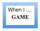 When I... GAME