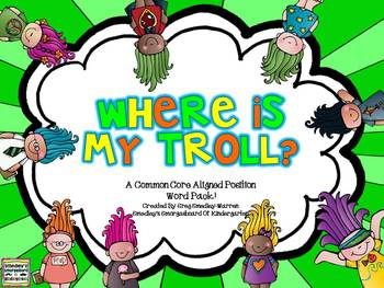 Where Is My Troll?  A Common Core Position Words Creation?