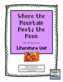 Where the Mountain Meets the Moon, by Grace Lin: Literature Unit