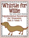 Whistle for Willie- Supplemental Resources for Treasures F