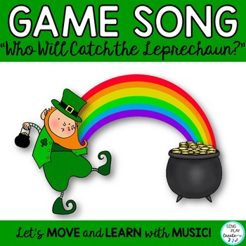 """St. Patrick's Day Game Song """"Who Will Catch the Leprechaun?"""" *Mp3's *Printables"""