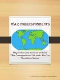 "War Correspondents Quiz *based on ""War Correspondents: Lif"