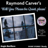 Will You Please Be Quiet, Please? Raymond Carver TTG Unit