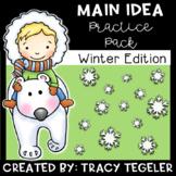 Winter Main Idea Practice Pack {Fiction & Nonfiction Passages}