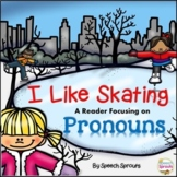 Winter Pronouns: I Like Skating Interactive Reader and Activities