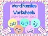 Word Families Worksheets: Short Vowels set 2 for K or 1st