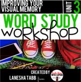 Word Study Workshop: Unit 3