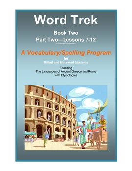Word Trek Book Two:  Part Two:  Lessons 7-12