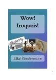 Wow! Iroquois!