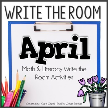 Write On! -  (20 Math & Literacy Write the Room Activities - April  Edition)