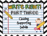 Write Right! Part Three: Adding Supporting Details {Common Core}