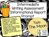 Writing Assessment Informational Report Prompt:  The MOON
