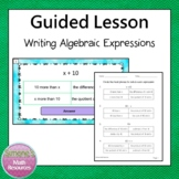 Expressions PPT Lesson 6.EE.2a and 6.EE.6 (writing)
