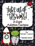 You Are Out Of This World {3 Digit Addition} - 5 Math Centers