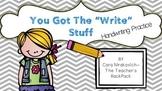 "You Got the ""Write"" Stuff: Handwriting Practice"