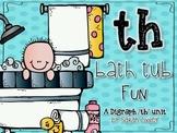 /th/ Bath Tub Fun:  A Digraph /th/ Unit