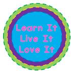 Learn It-Live It-Love It