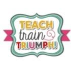 Teach Train Triumph