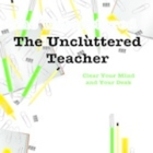 The Uncluttered Teacher