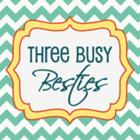 Three Busy Besties
