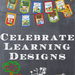 Celebrate Learning Designs