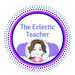 The Eclectic Teacher