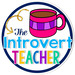 The Introvert Teacher