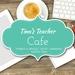 Tina's Teacher Cafe